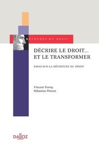 Vincent Forray et Sébastien Pimont - Décrire le droit... et le transformer - Essai sur la décriture du droit.