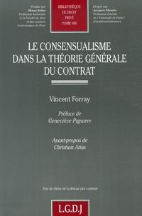 Vincent Forray - Le consensualisme dans la théorie générale du contrat.