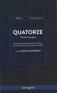 Vincent Fouquet - Quatorze - Suivie de Emma Bujardet.