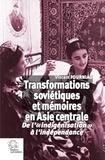Vincent Fourniau - Transformations soviétiques et mémoires en Asie centrale - De l'indigénisation à l'indépendance.