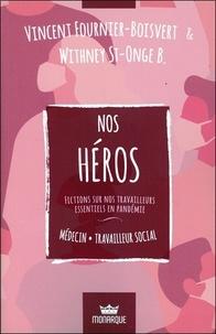 Vincent Fournier-Boisvert et Withney St-Onge B. - Nos héros  : Médecin/Travailleur social - Moteurs, etc. ; Humaine avant tout.