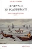 Vincent Fournier - Le voyage en Scandinavie - Anthologie de voyageurs 1627-1914.
