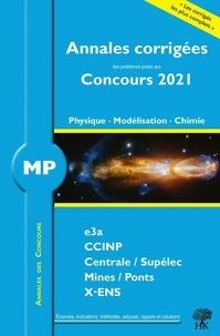 Vincent Freulon et Alexandre Hérault - Annales des concours 2021 - MP physique, modélisation et chimie.