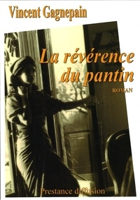 Vincent Gagnepain - La reverence du pantin.