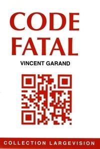 Vincent Garand - Code fatal.