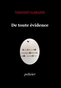 Vincent Garand - De toute évidence.