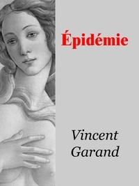 Vincent Garand - Épidémie.