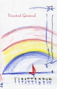 Vincent Garand - L'inattendue.