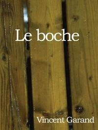 Vincent Garand - Le boche.