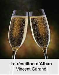 Vincent Garand - Le réveillon d'Alban.