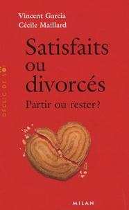 Vincent Garcia et Cécile Maillard - Satisfaits ou divorcés - Partir ou rester ?.