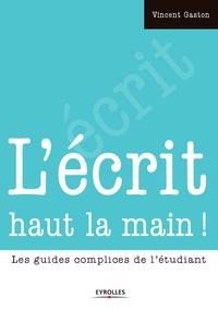 Vincent Gaston - L'écrit haut la main !.