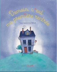 Vincent Gaudin et Anne Defréville - Demain c'est ma première rentrée des classes.
