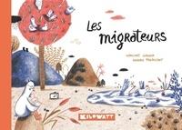 Vincent Gaudin et Karine Maincent - Les migrateurs.