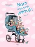 Vincent Gaudin et Yves Calarnou - Nom d'un petit animal ! Tome 2 : .