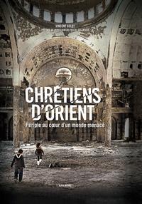Chrétiens dOrient - Périple au coeur dun monde menacé.pdf