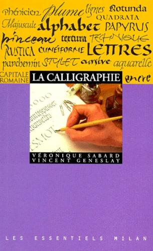 Vincent Geneslay et Véronique Sabard - La calligraphie.