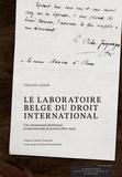 Vincent Genin - Le laboratoire belge du droit international - Une communauté épistémique et internationale de juristes (1869-1914).