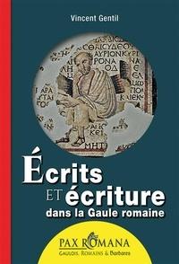 Vincent Gentil - Ecrits et écriture dans la Gaule romaine.