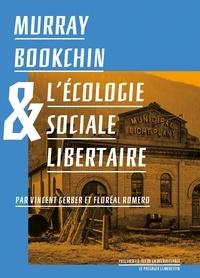 Vincent Gerber et Floréal Romero - Murray Bookchin & l'écologie sociale libertaire.
