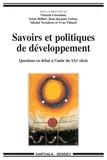 Vincent Géronimi et Irène Bellier - Savoirs et politiques de développement - Questions en débat à l'aube du XXIe siècle.
