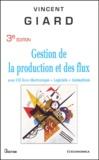 Vincent Giard - Gestion de la production et des flux. - Avec CD livre électronique + Logiciels + Animations.