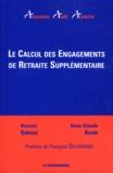 Vincent Gibrais et Anne-Claude Adam - Le calcul des engagements de retraite supplémentaire.