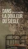 Vincent Gilles - Dans la douleur du siècle.