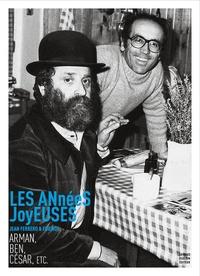 Vincent Giovannoni - Les années joyeuses - Jean Ferrero & friends : Arman, Ben, César, etc..