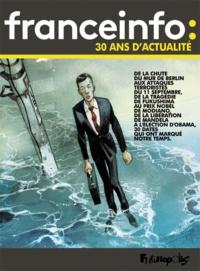 Vincent Giret - Franceinfo : 30 ans d'actualité - 30 dates qui ont fait l'actualité en bande dessinée.