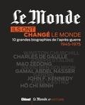 Vincent Giret - Ils ont changé le monde - 10 grandes biographies de l'après-guerre 1945-1975.