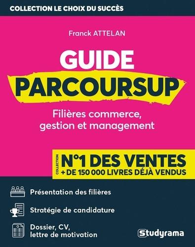 Guide Parcoursup. Filières commerce, gestion et management