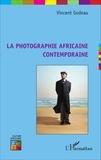 Vincent Godeau - La photographie africaine contemporaine.