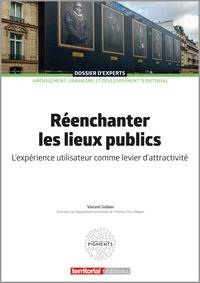 Vincent Gollain - Réenchanter les lieux publics - L'expérience utilisateur comme levier d'attractivité.