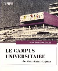 Vincent Gonzalez - Le campus universitaire de Mont-Saint-Aignan - Urbanisme, architecture et art.