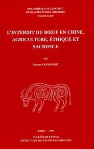 Vincent Goossaert - L'interdit du boeuf en Chine - Agriculture, éthique et sacrifice.