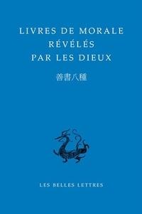 Vincent Goossaert - Livres de morale révélés par les dieux - Edition bilingue français-chinois.