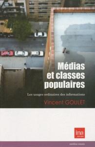 Vincent Goulet - Médias et classes populaires - Les usages ordinaires des informations.