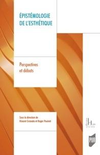 Vincent Granata et Roger Pouivet - Epistémologie de l'esthétique - Perspectives et débats.