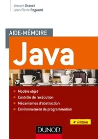Vincent Granet et Jean-Pierre Regourd - Aide-mémoire - Java - 4e éd..