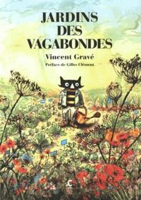 Vincent Gravé - Jardins des vagabondes.