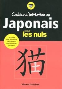 Vincent Grépinet - Cahier d'initiation au japonais pour les nuls.