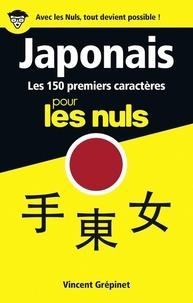 Vincent Grépinet - Les 150 premiers caractères japonais pour les nuls.