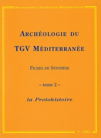 Vincent Guichard et Bernard Dedet - Archéologie du TGV Méditerranée : Fiches de synthèse - Tome 2, La Protohistoire.