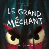 Vincent Guigue et Loïc Méhée - Grand méchant (Le).