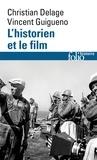 Vincent Guigueno et Christian Delage - L'historien et le film.