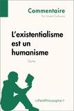 Vincent Guillaume et  LePetitPhilosophe.fr - L'existentialisme est un humanisme de Sartre (Commentaire) - Comprendre la philosophie avec lePetitPhilosophe.fr.