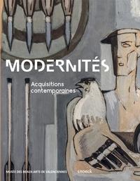Vincent Hadot et Franck de Frias - Modernités - Acquisitions contemporaines.