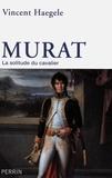 Vincent Haegele - Murat - La solitude du cavalier.