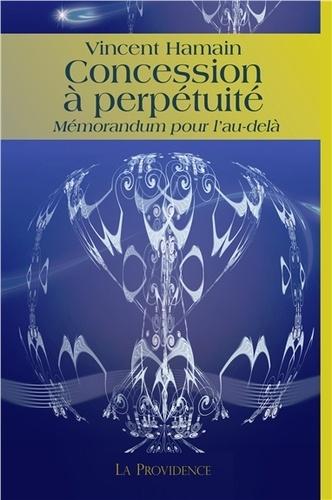 Vincent Hamain - Concession à perpétuité - Mémorandum pour l'au-delà.